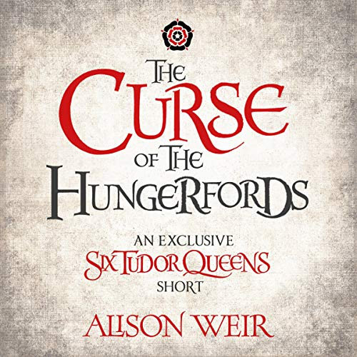 The Curse of the Hungerfords                   De :                                                                                                                                 Alison Weir                               Lu par :                                                                                                                                 Esther Wane                      Durée : 2 h et 58 min     Pas de notations     Global 0,0