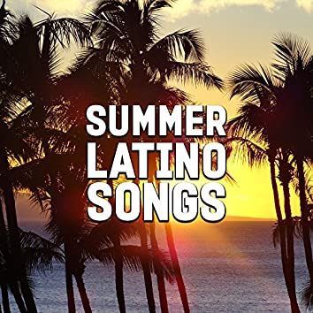 Summer Latino Songs – Best Party Time, Latino Dance, Summer Fun, Holiday 2017