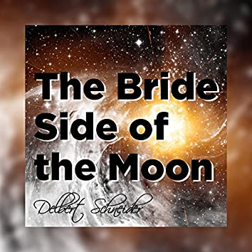 The Bride Side of the Moon
