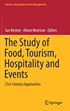 The Study of Food, Tourism, Hospitality and Events: 21st-Century Approaches (Tourism, Hospitality & Event Management)