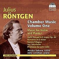 ユリウス・レントヘン:室内楽作品集 第1集 ヴァイオリンとピアノのための作品集 第1集(Julius Rontgen: Chamber Music, Volume One)