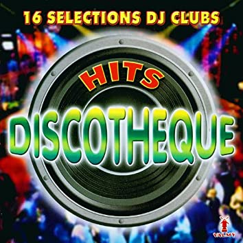 Hits discothèque Vol. 1 (16 sélections DJ clubs)