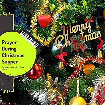 Prayer During Christmas Supper - Family Celebration Time, Vol. 3