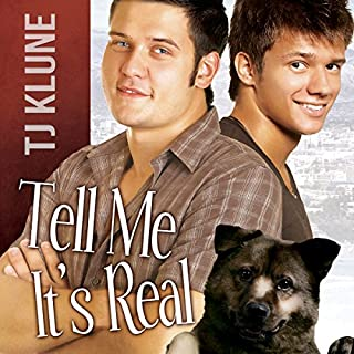 Tell Me It's Real                   By:                                                                                                                                 TJ Klune                               Narrated by:                                                                                                                                 Michael Lesley                      Length: 10 hrs and 24 mins     30 ratings     Overall 4.8