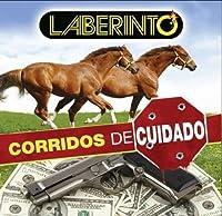 Corridos De Cuidado by Laberinto (2008-07-29)