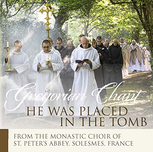 He Was Placed In The Tomb [The Monks of Solesmes; Dom Jean Claire] [Paraclete Recordings: GDCD S836]