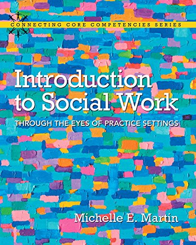 Introduction to Social Work: Through the Eyes of Practice Settings (Mysocialworklab)