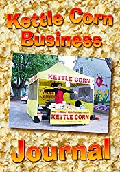 Image: Kettle Corn Business Journal: An entrepreneur's start-up guide to running a home-based food concession business, by Eric Bickernicks (Author). Publisher: Biksco Media (February 16, 2015)
