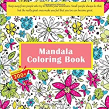 Mandala Coloring Book Keep away from people who try to belittle your ambitions. Small people always do that, but the really great ones make you feel that you too can become great.