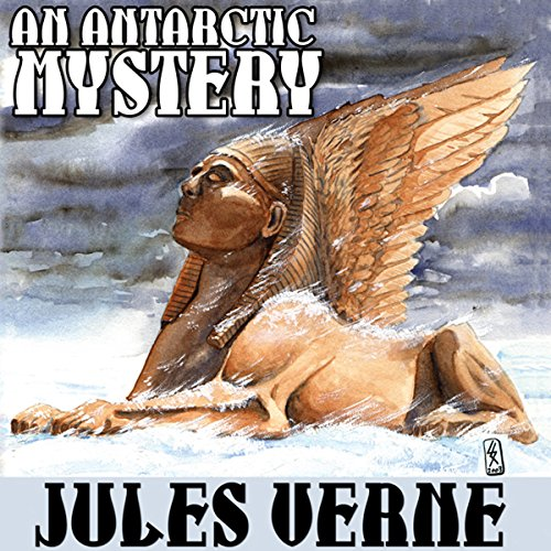 An Antarctic Mystery; or, The Sphinx of the Ice Fields audiobook cover art