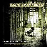 Dark Mysteries: Folge 03: Hotel der verlorenen Zeit