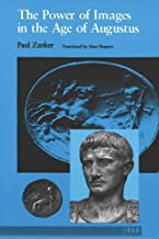 The Power of Images in the Age of Augustus (Thomas Spencer Jerome Lectures)