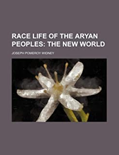 Race Life of the Aryan Peoples Volume 1-2; The New World