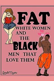 Fat White Women & the Black Men that Love them: Labron & Emma