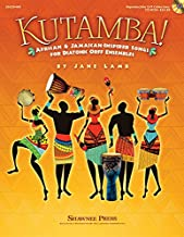 Kutamba!: African and Jamaican Inspired Songs for the Diatonic Orff Ensembles