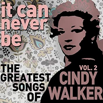 It Can Never Be: The Greatest Songs of Cindy Walker - Live on the Radio Vol. 2