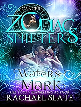 Water's Mark: A Zodiac Shifters Paranormal Romance: Cancer (Lords of Krete Book 1) by [Rachael Slate, Zodiac Shifters, Raven Blackburn, Kelley Heckart]