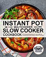 Instant Pot Multicooker Slow Cooker Cookbook