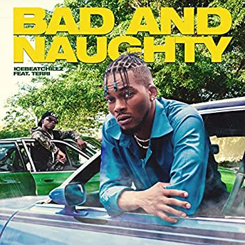 Bad and Naughty (feat. Terri)