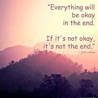 1art1 Motivational Poster Art Print - Everything Will Be Okay in The End. If It's Not Okay, It's Not The End (28 x 28 inches)