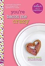 You're Bacon Me Crazy: A Wish Novel