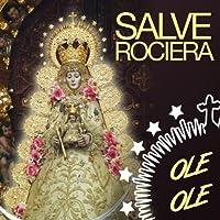 La Salve Rociera. Con Flauta Y Tambor De El Rocio
