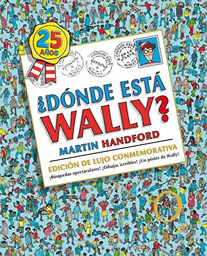 ¿Dónde está Wally? (edición de lujo conmemorativa por los 25 años) (Colección ¿Dónde está Wally?)