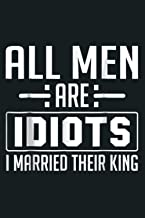 All Men Are Idiots I Married Their King: Notebook Planner - 6x9 inch Daily Planner Journal, To Do List Notebook, Daily Org...