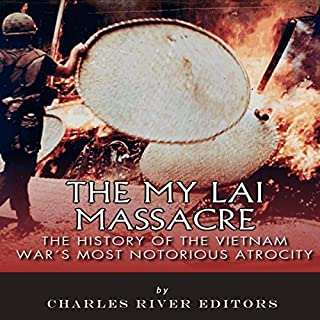 The My Lai Massacre: The History of the Vietnam War's Most Notorious Atrocity audiobook cover art
