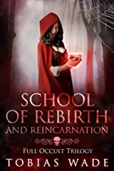 School of Rebirth and Reincarnation: Full Occult Trilogy Paperback