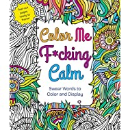 Color Me F*cking Calm: Swear Words to Color and Display