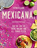 Mexicana!: For the Love of Tacos, Nachos and All Things Fiesta (English Edition)