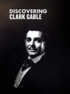 Clark Gable - Discovering