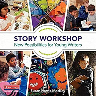 Story Workshop: New Possibilities for Young Writers
