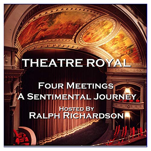 Theatre Royal - Four Meetings & A Sentimental Journey: Episode 19 audiobook cover art