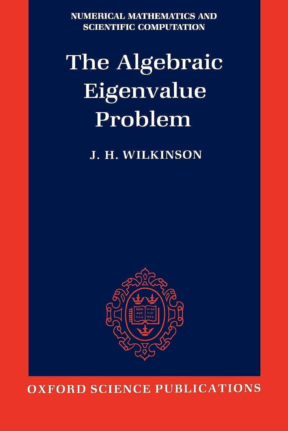 枯渇する学者彼女はThe Algebraic Eigenvalue Problem (MONOGRAPHS ON NUMERICAL ANALYSIS)