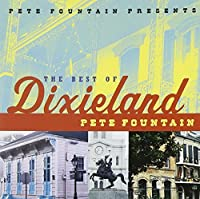 Pete Fountain Presents The Best Of Dixieland by Pete Fountain (2001-01-30)