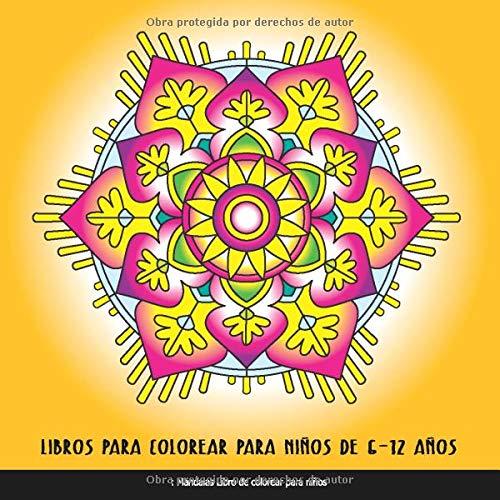 Libros Para Colorear Para Niños De 6 - 12 Años: Mandalas Libro De Colorear Para Niños: Relajantes...