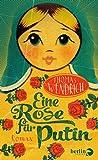 Eine Rose für Putin: Roman