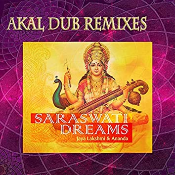 Saraswati Dreams (Remix by Akal Dub)