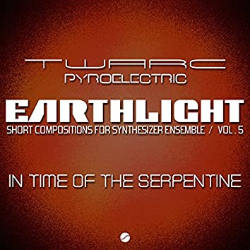 Earthlight: Short Compositions for Synthesizer Ensemble (Vol 5 In Time Of The Serpentine)