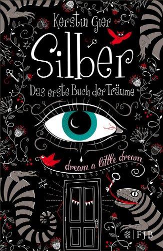 Das erste Buch der Träume (Silber-Trilogie, Band 1)