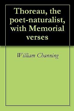 Thoreau, the poet-naturalist, with Memorial verses