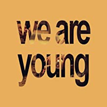 We Are Young - Single (Fun. & Janelle Monae Tribute) [Explicit]
