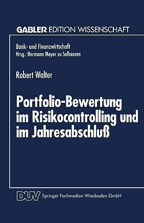 Portfolio-Bewertung im Risikocontrolling und im Jahresabschlu�: Die Abbildung derivativer Zinsinstrumente des Handelsbestandes (Bank- und Finanzwirtschaft) (German Edition)