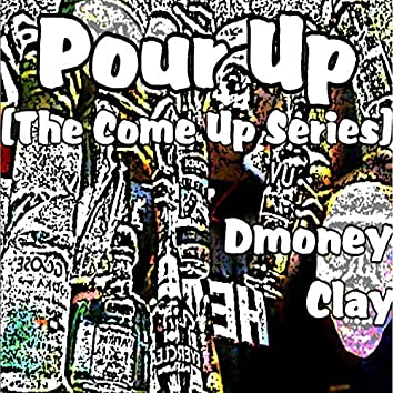 Pour Up (The Come Up Series)