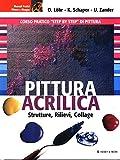 Pittura acrilica - Corso pratico step by step di pittura