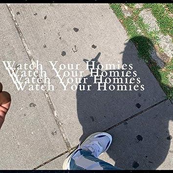 Watch Your Homies