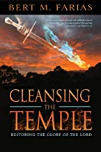 Cleansing the Temple: Restoring the Glory of the Lord