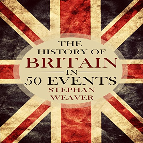 Couverture de The History of Britain in 50 Events